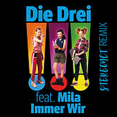 Immer Wir (Stereoact Remix) de Die Drei