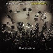 Dios Es Ajeno (Subsinfonico) de Bohemia Suburbana