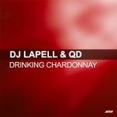 Drinking Chardonnay (Remixes) de DJ Lapell