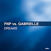 Dreams (Friday Night Posse Vs. Gabrielle) de Friday Night Posse
