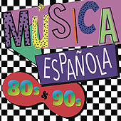 Música Española 80s y 90s by Various Artists