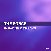 Paradise & Dreams by The Force