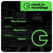 Miami Vice by Max Komodo