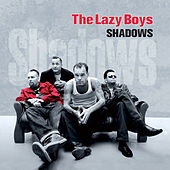 Shadows von The Lazy Boys