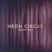 Neon Circus by Amber Run