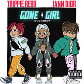 Gone Girl (feat. Trippie Redd) by Iann Dior