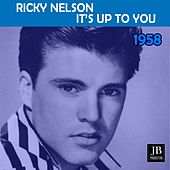 It's Up To You (1958) by Ricky Nelson