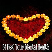 54 Heal Your Mental Health de Zen Meditate