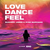 Love, Dance and Feel EP von Sunnery James & Ryan Marciano