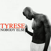 Nobody Else (R&B Mixes) van Tyrese
