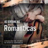 As Sertanejas Mais Românticas - Coleção de Ouro da Música Sertaneja de Various Artists