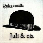 Dulce Canalla (a Joaquín Sabina ) von Juli