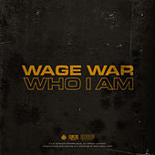 Who I Am von Wage War