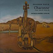 Chaconne for Solo Violin by Rouzbeh Rafie