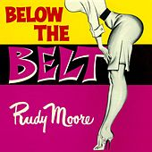 Below The Belt by Rudy Ray Moore