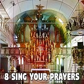 8 Sing Your Prayers de Musica Cristiana