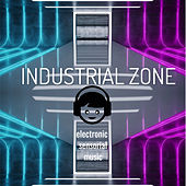 Industrial Zone: Electronic Sensorial Music by Various Artists