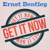 Get It Now by Ernst Bentley