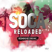 Soca Reloaded, Vol. 1 by Various Artists