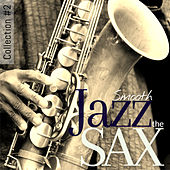 The Smooth Jazz Sax Collection #2 von Various Artists