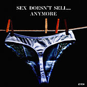 Sex Doesn't Sell... Anymore by Lo Boii