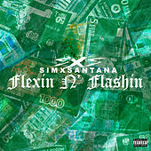 Flexin N' Flashin by SimxSantana