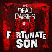 Fortunate Son by The Dead Daisies