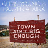 Town Ain't Big Enough by Chris Young