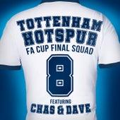 Glory, Glory, Tottenham Hotspur by Tottenham Hotspur FA Cup Final Squad