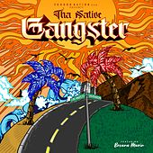 Gangster (feat. Breana Marin) by Tha Native
