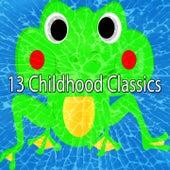 13 Childhood Classics by Canciones Infantiles