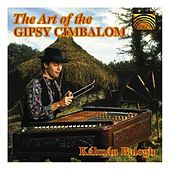 The Art of the Gipsy Cimbalom de Kalman Balogh