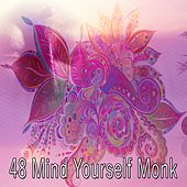 48 Mind Yourself Monk von Lullabies for Deep Meditation
