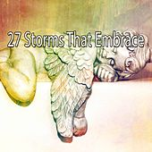 27 Storms That Embrace by Rain Sounds and White Noise