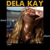 Think About You von Delakay