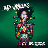 I'll Be There de Bad Wolves