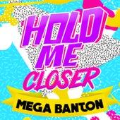 Hold Me Closer (Joli Rouge Sound Mix) by Mega Banton