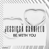 Be With You von Jessica Carrillo