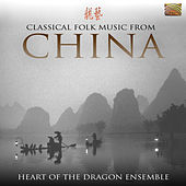 Classical Folk Music From China de Heart Of The Dragon Ensemble