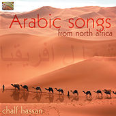 Arabic Songs From North Africa de Chalf Hassan