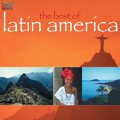 The Best of Latin America by Various Artists