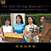 Contemporary and Traditional Chinese Music de Silk String Quartet