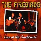 Live At The Sunhouse von The Fire Birds
