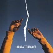 Nunca Te Decides by Mandy Barrón