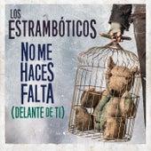 No Me Haces Falta (Delante de Ti) de Los Estrambóticos