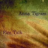 Fire Talk von Anna Tigram