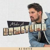 Make a Hometown von AJ Gatio