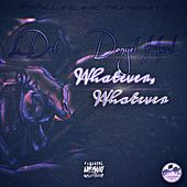 Whatever, Whatever by L-Dot