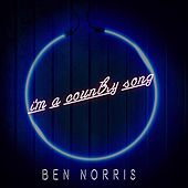 I'm a Country Song by Ben Norris