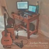 I Should Spend More Time with You (Cover) de Jordan Mooren
